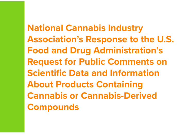 National Cannabis Industry Association's Response to the U.S. Food and Drug Administration's Request for Public Comments on Scientific Data and Information About Products Containing Cannabis or Cannabis-Derived Compounds
