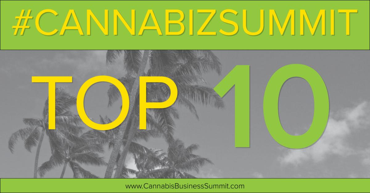 Ten Reasons To Join Us At #CannaBizSummit In Ten Days