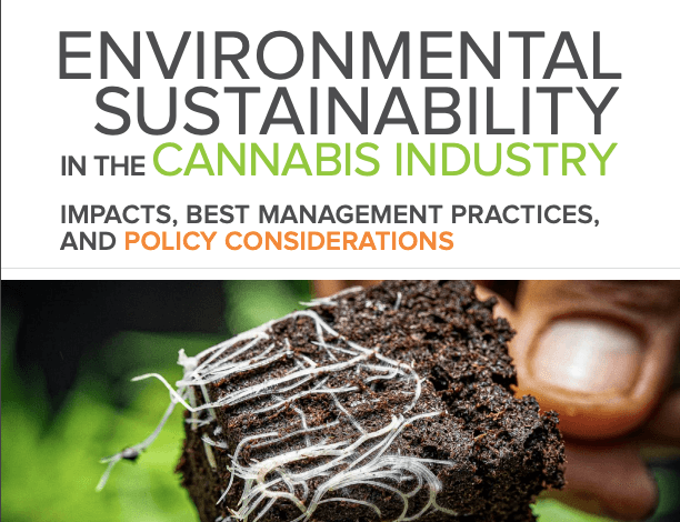 Environmental Sustainability in the Cannabis Industry: Impacts, Best Management Practices, and Policy Considerations